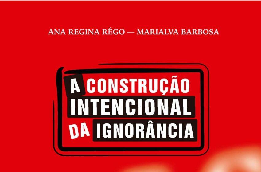 """Lançamento do Livro: """"A CONSTRUÇÃO INTENCIONAL DA IGNORÂNCIA: O MERCADO DAS INFORMAÇÕES FALSAS"""""""